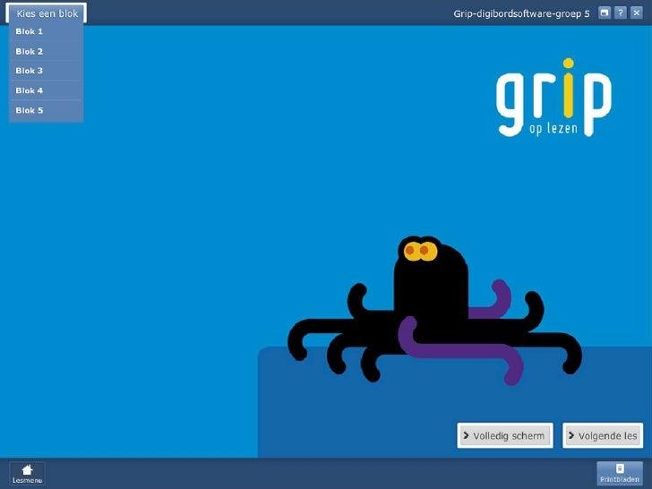 StartschermdigibordsoftwareGrip op lezen.Navigatie per blok naarde lessen, toets en deactuele les. Les 5 is demixles met e...