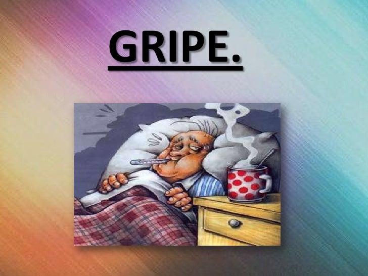GRIPE.