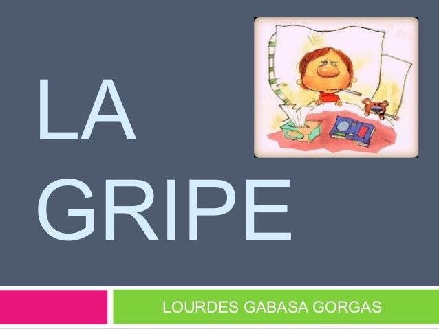 LAGRIPE  LOURDES GABASA GORGAS