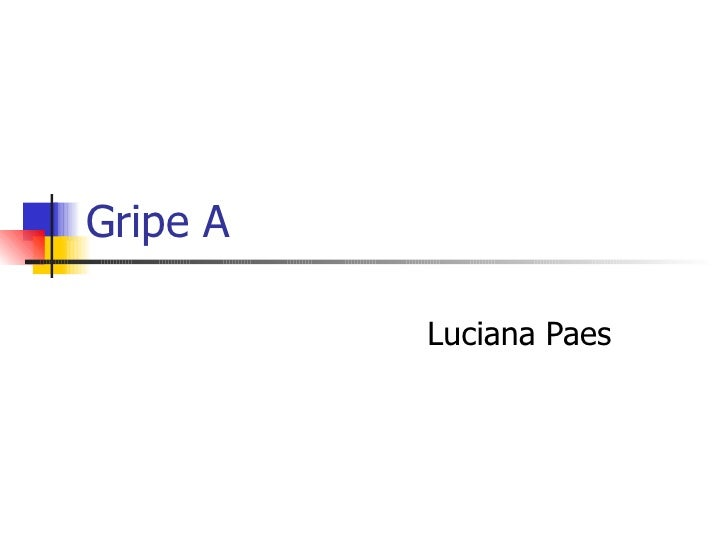 Gripe A  Luciana Paes