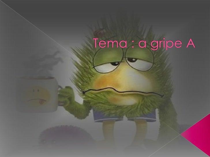 Tema : a gripe A<br />