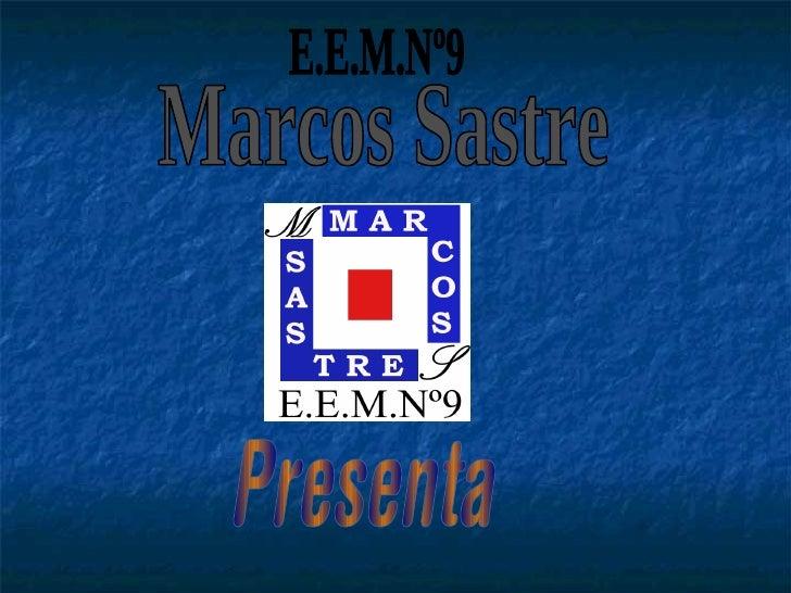 Marcos Sastre E.E.M.Nº9 Presenta