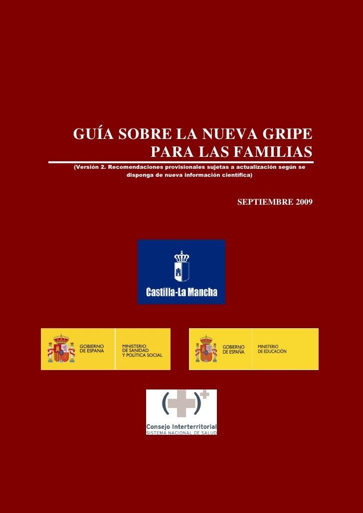 Guía Gripe A para Familias       GUÍA SOBRE LA NUEVA GRIPE               PARA LAS FAMILIAS       (Versión 2. Recomendacion...