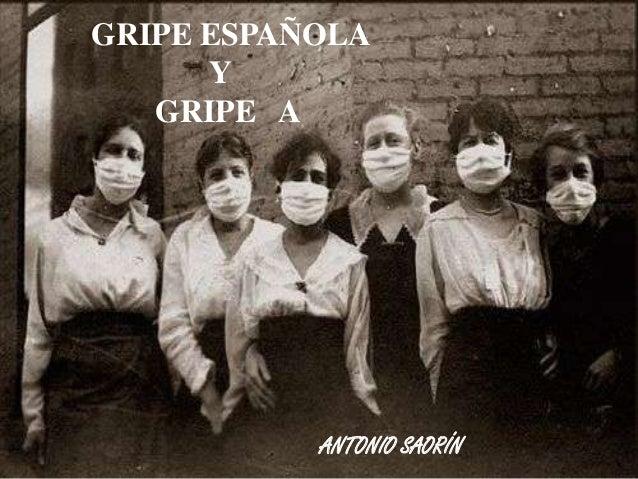GRIPE ESPAÑOLA Y GRIPE A  ANTONIO SAORÍN