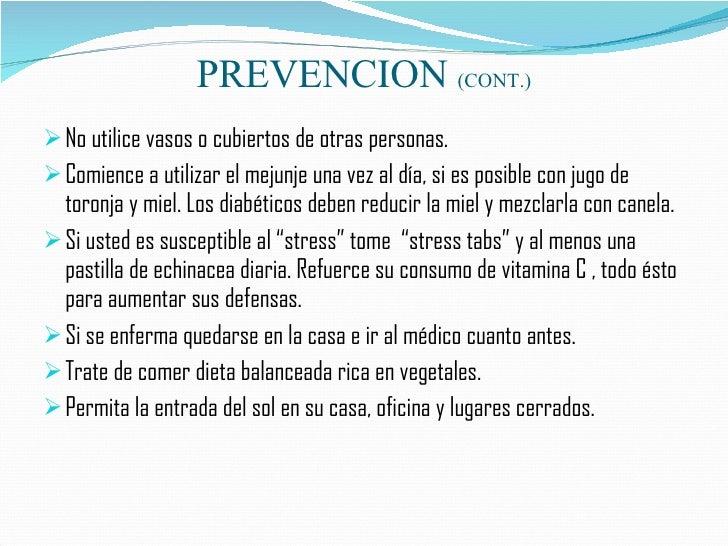 PREVENCION  (CONT.) <ul><li>No utilice vasos o cubiertos de otras personas. </li></ul><ul><li>Comience a utilizar el mejun...