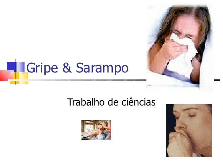 Gripe & Sarampo Trabalho de ciências