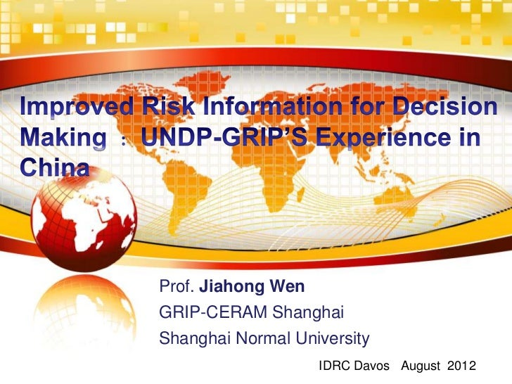 Prof. Jiahong WenGRIP-CERAM ShanghaiShanghai Normal University                    IDRC Davos August 2012