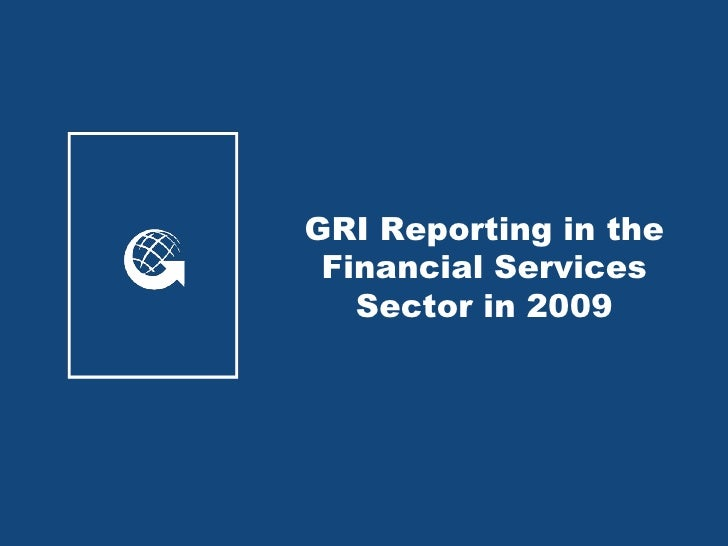 GRI Reporting in the  Financial Services    Sector in 2009
