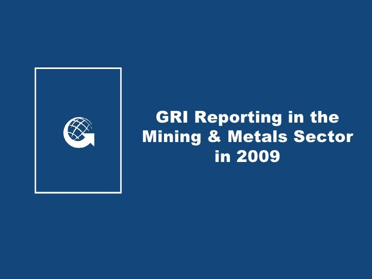 GRI Reporting in the Mining & Metals Sector         in 2009