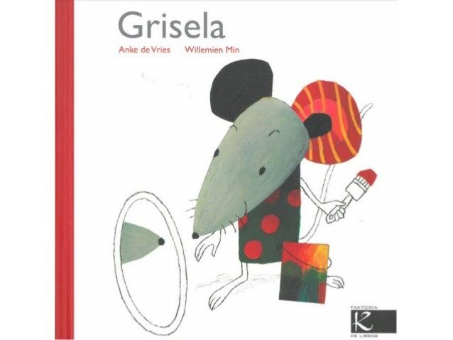 Grisela, Anke de Vries