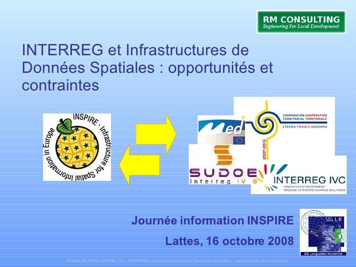 INTERREG et Infrastructures de Données Spatiales : opportunités et contraintes  Journée information INSPIRE Lattes, 16 oct...