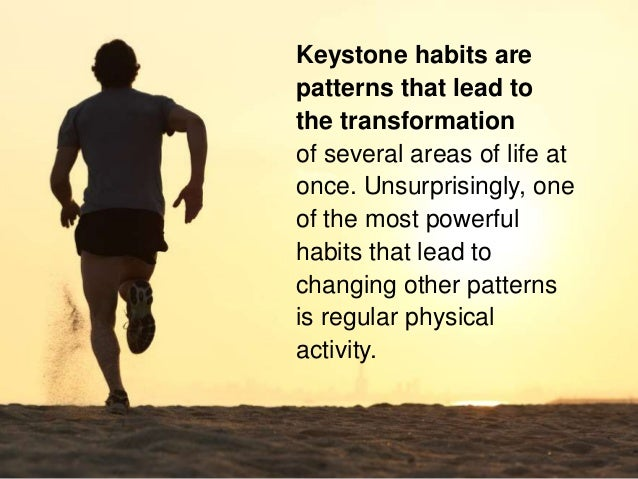 Keystone habits are patterns that lead to the transformation of several areas of life at once. Unsurprisingly, one of the ...