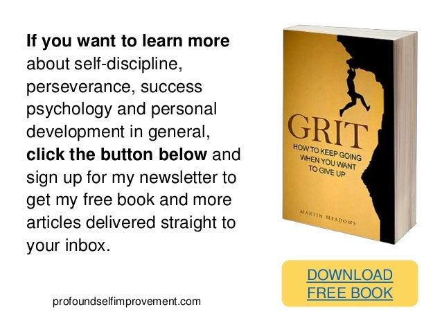 If you want to learn more about self-discipline, perseverance, success psychology and personal development in general, cli...