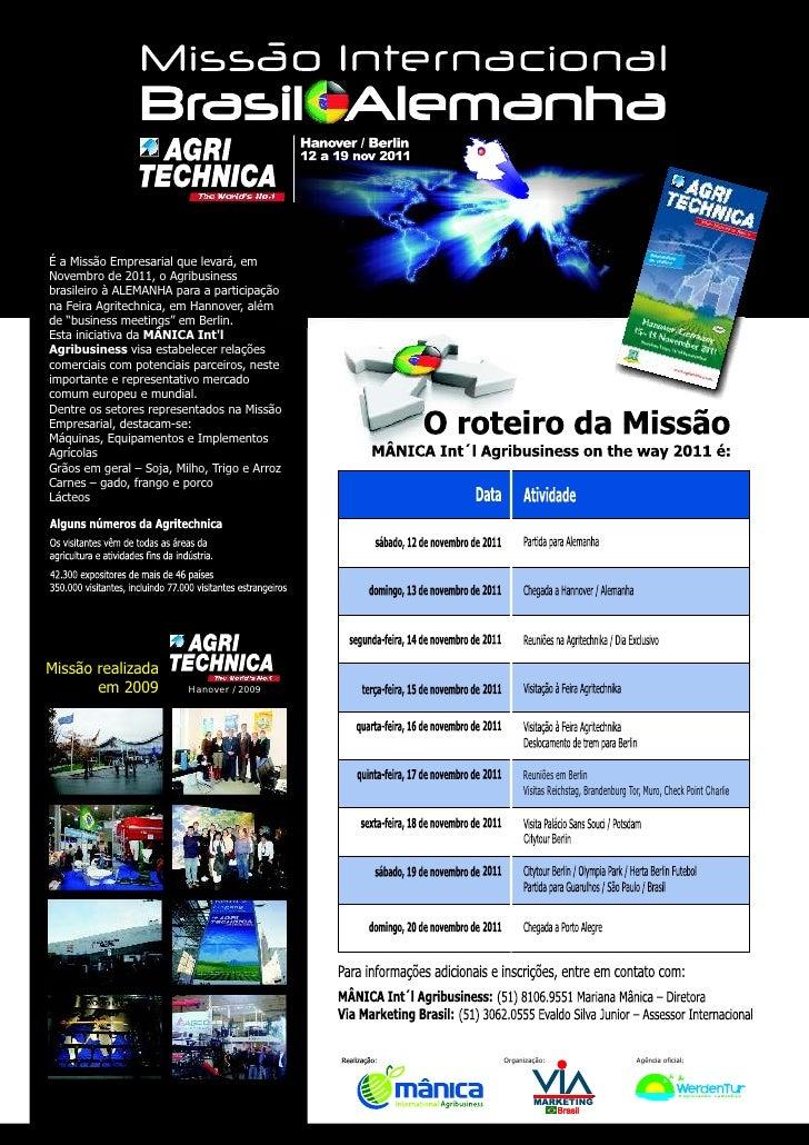 É a Missão Empresarial que levará, emNovembro de 2011, o Agribusinessbrasileiro à ALEMANHA para a participaçãona Feira Agr...