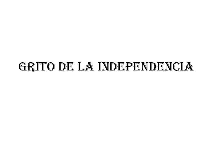 Grito de la independencia<br />