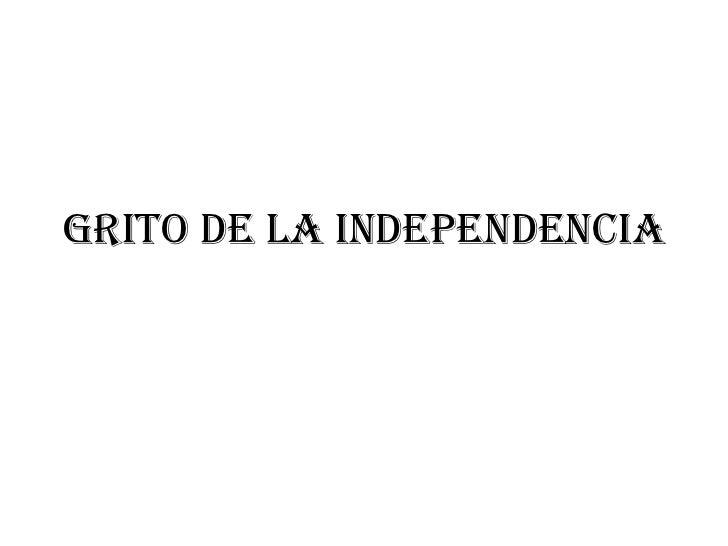 Grito de la independencia<br />