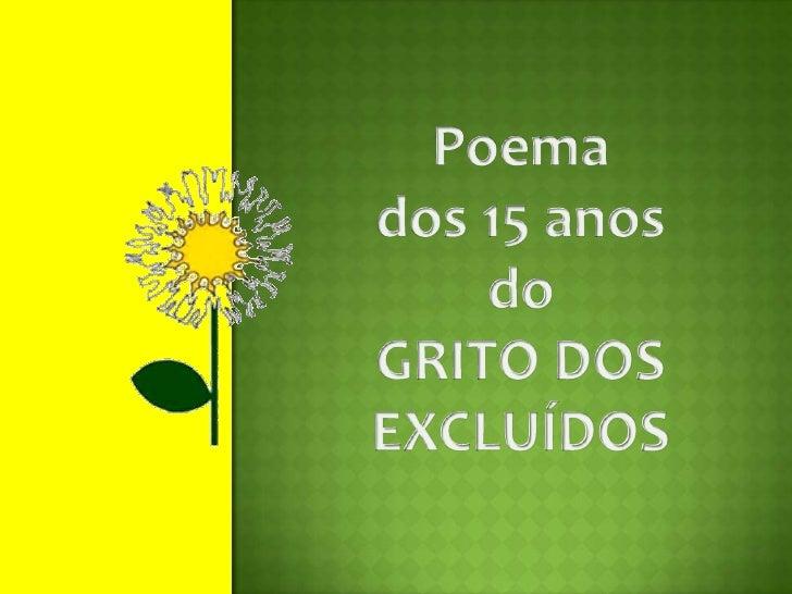 Poema <br />dos 15 anos<br />do<br />GRITO DOS EXCLUÍDOS<br />