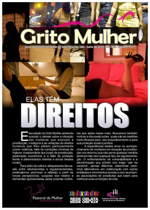 sta edição do Grito Mulher pretende Esuscitar o debate sobre a situação das mulheres que exercem a prostituição, o estigma...