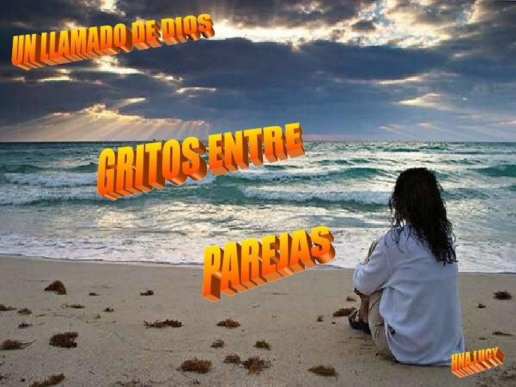 GRITOS ENTRE PAREJAS UN LLAMADO DE DIOS HNA.LUCY