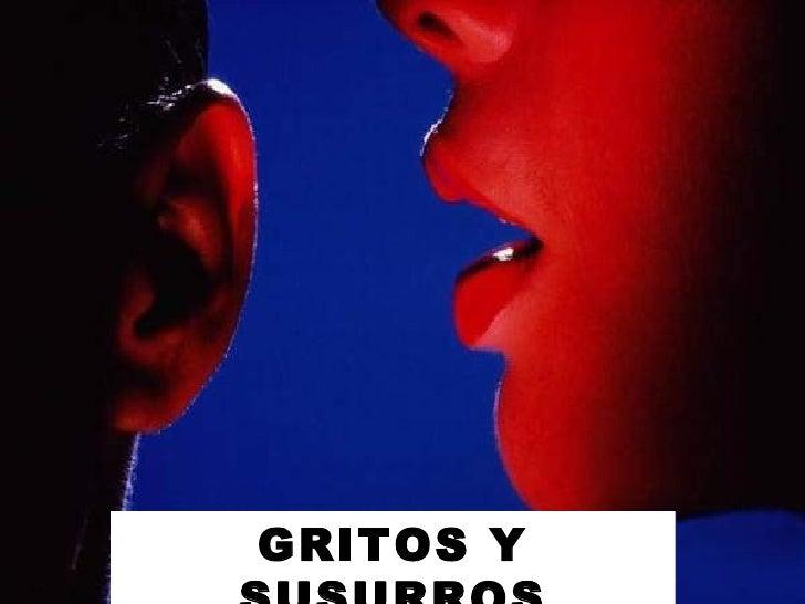 GRITOS Y SUSURROS