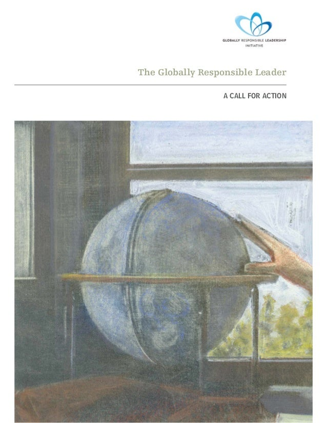 The Globally Responsible Leader A CALL FOR ACTION