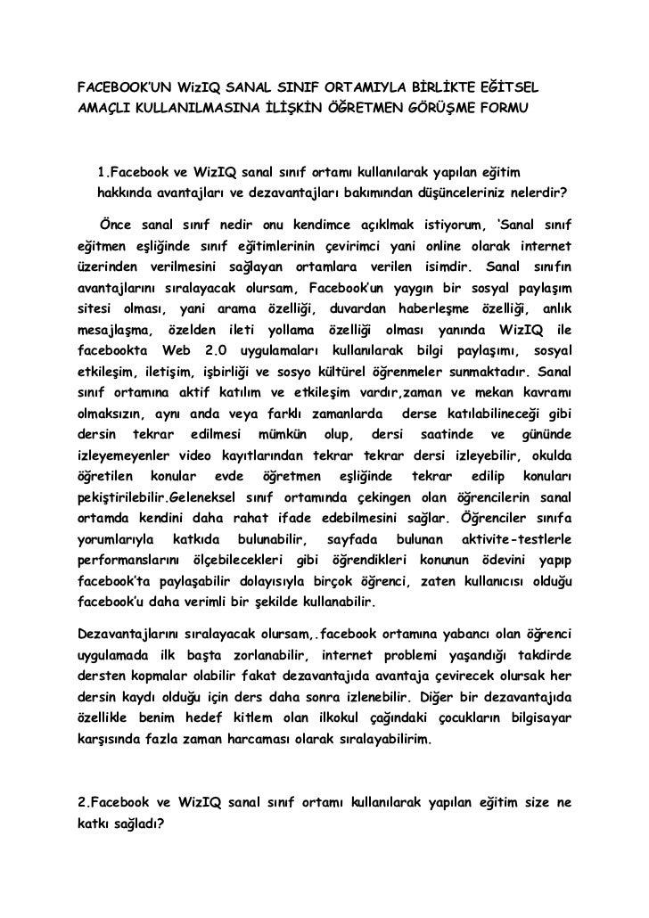 FACEBOOK'UN WizIQ SANAL SINIF ORTAMIYLA BĠRLĠKTE EĞĠTSELAMAÇLI KULLANILMASINA ĠLĠġKĠN ÖĞRETMEN GÖRÜġME FORMU   1.Facebook ...