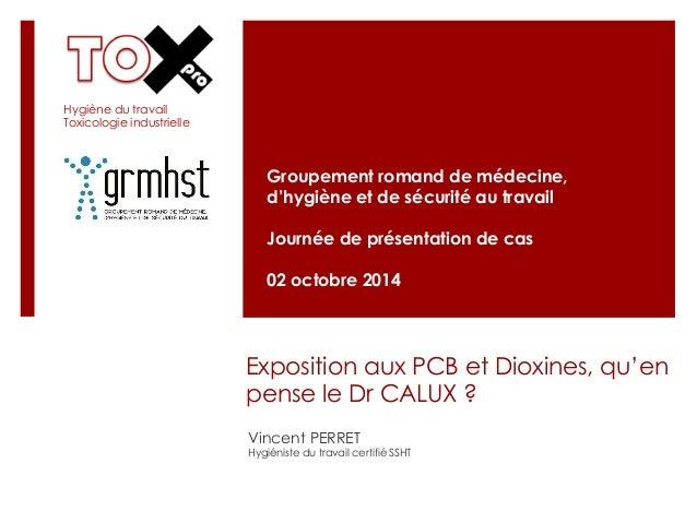 Groupement romand de médecine,  d'hygiène et de sécurité au travail  Journée de présentation de cas  02 octobre 2014  Expo...