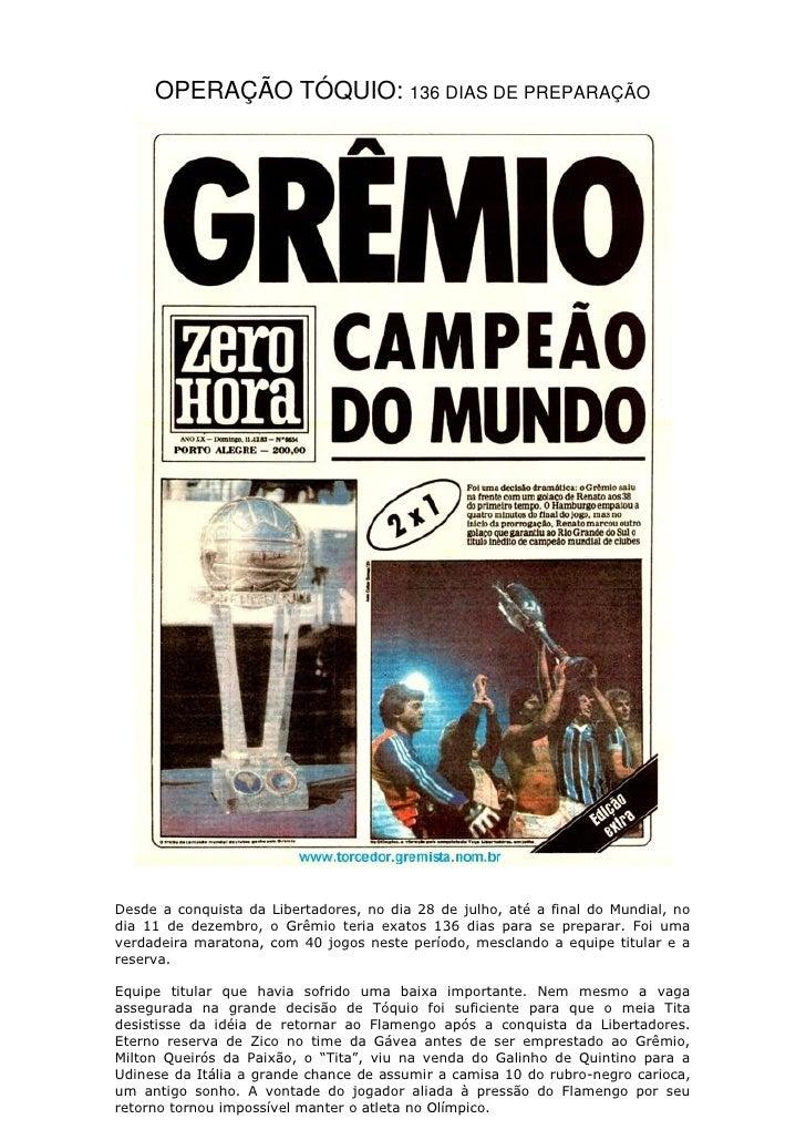 OPERAÇÃO TÓQUIO: 136 DIAS DE PREPARAÇÃODesde a conquista da Libertadores, no dia 28 de julho, até a final do Mundial, nodi...