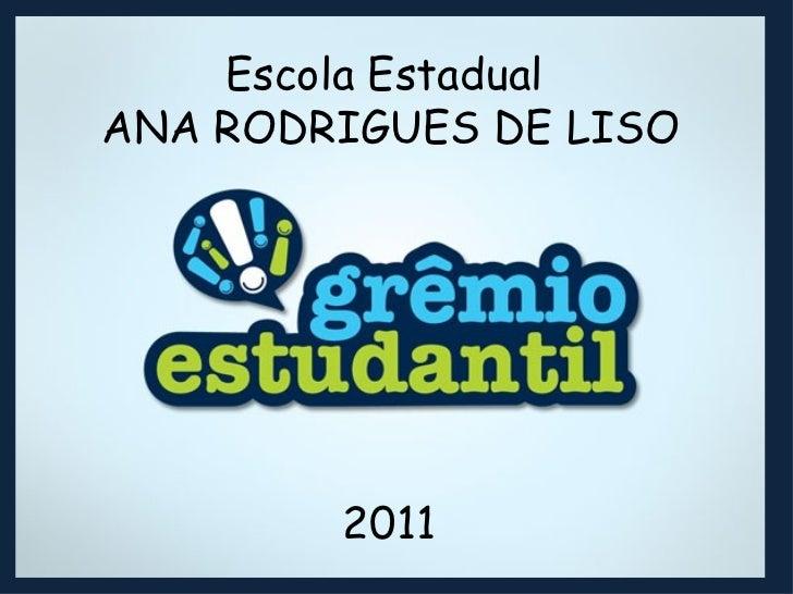 Escola Estadual ANA RODRIGUES DE LISO 2011
