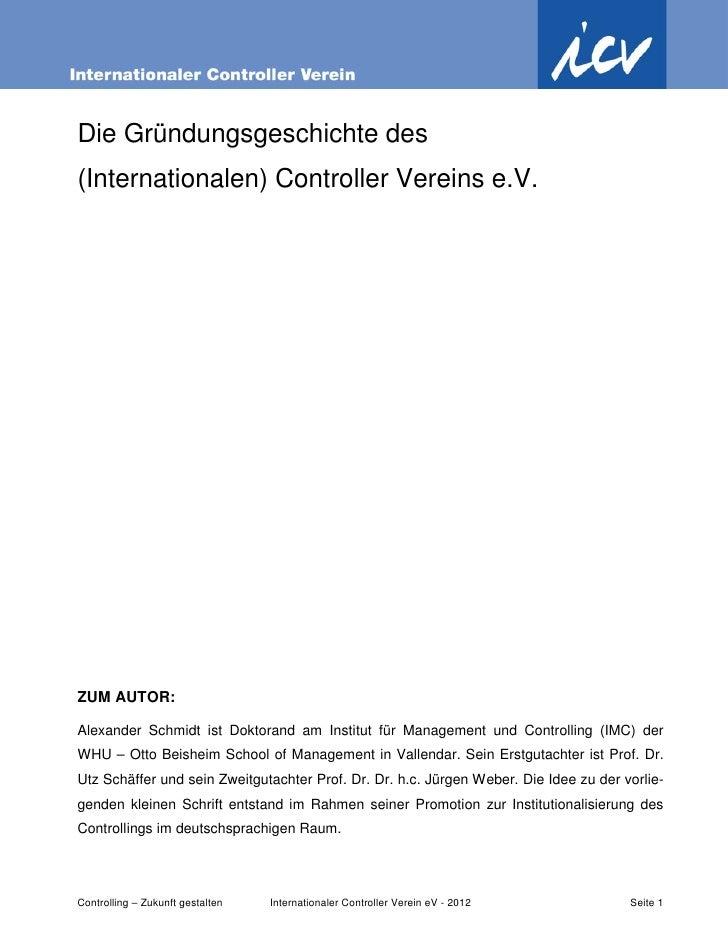 Die Gründungsgeschichte des(Internationalen) Controller Vereins e.V.ZUM AUTOR:Alexander Schmidt ist Doktorand am Institut ...