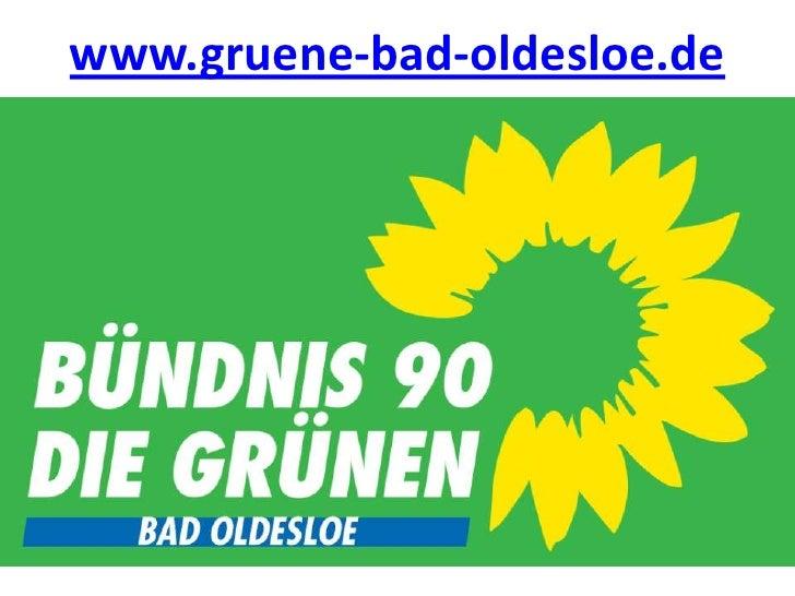 not BAD OLD + SLOW   www.gruene-bad-oldesloe.de   Titelmasterformat durch Klicken                           bearbeiten • T...