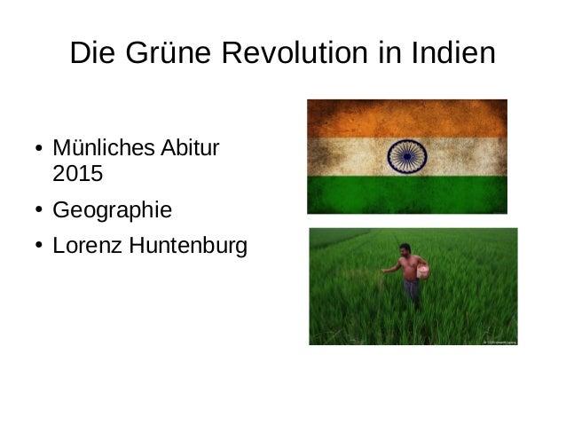 Die Grüne Revolution in Indien ● Münliches Abitur 2015 ● Geographie ● Lorenz Huntenburg