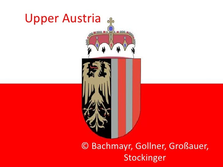Upper Austria<br />© Bachmayr, Gollner, Großauer, Stockinger<br />