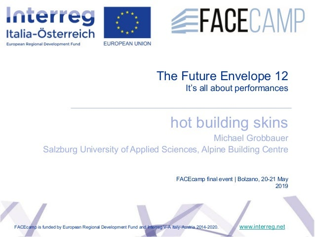 The Future Envelope 12 It's all about performances hot building skins Michael Grobbauer Salzburg University of Applied Sci...