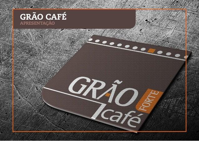 GRÃO CAFÉ APRESENTAÇÃO