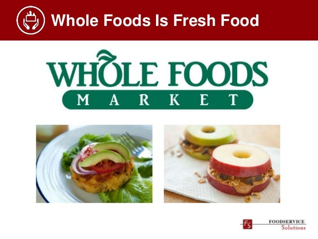 Whole Foods Is Fresh Food