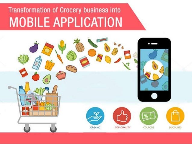 Transformation of Grocery business into mobile application