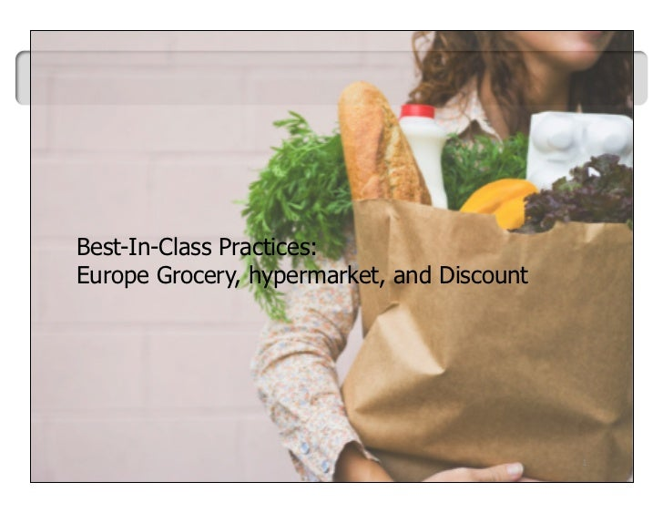Best-In-Class Practices:Europe Grocery, hypermarket, and Discount                                            1