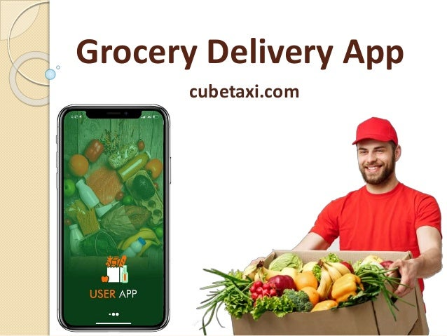 Grocery Delivery App cubetaxi.com