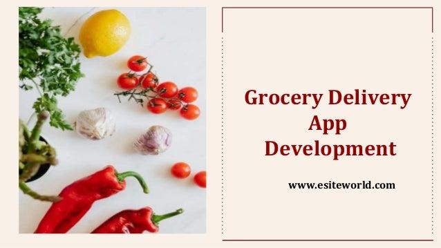 Grocery Delivery App Development www.esiteworld.com