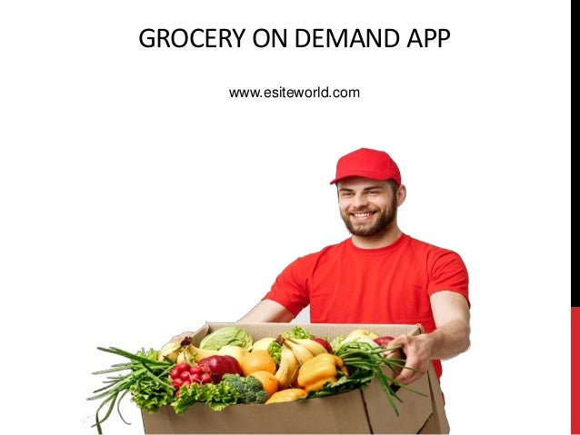 GROCERY ON DEMAND APP www.esiteworld.com