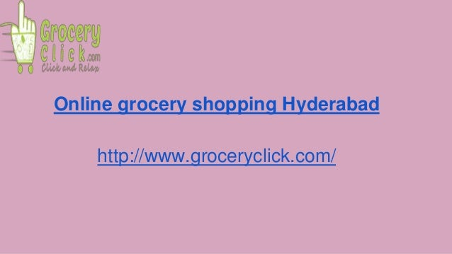 Online grocery shopping Hyderabad http://www.groceryclick.com/
