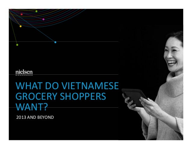 WHAT DO VIETNAMESE GROCERY SHOPPERS WANT? 2013 AND BEYOND