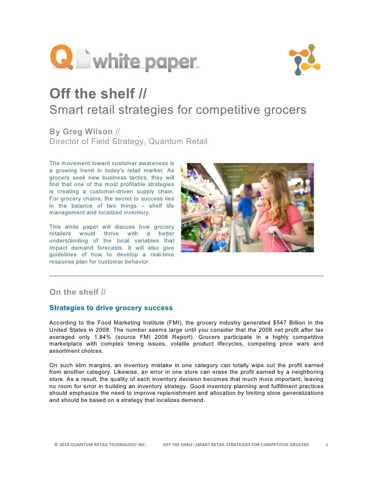 Off the shelf // Smart retail strategies for competitive grocers By Greg Wilson // Director of Field Strategy, Quantum Ret...