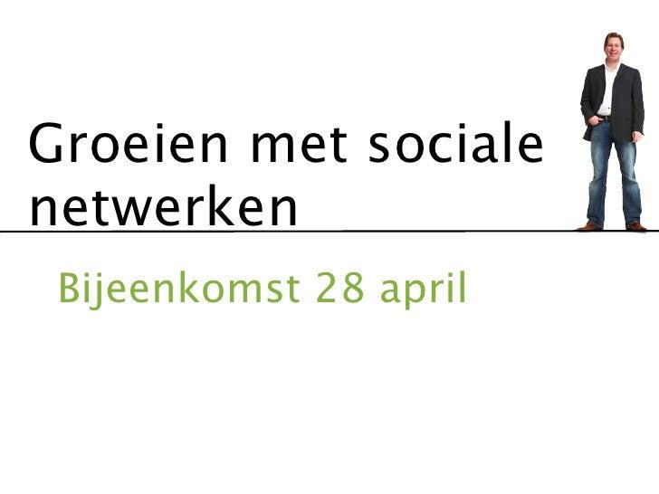 Groeien met sociale netwerken Eerst het doel, dan de tool!           De sociale media coach         www.socialemediacoach....