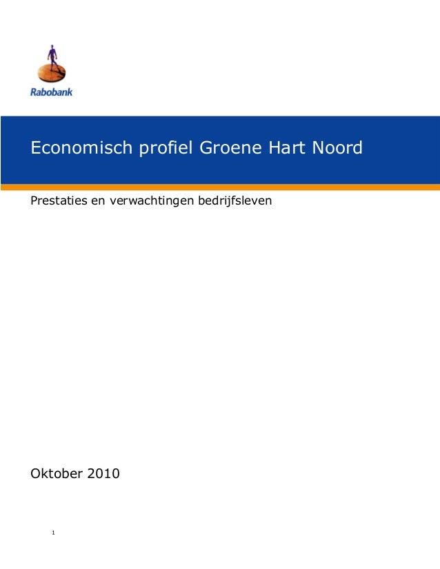 -   -   -Economisch profiel Groene Hart Noord  -   -   -Prestaties en verwachtingen bedrijfslevenOktober 2010   1