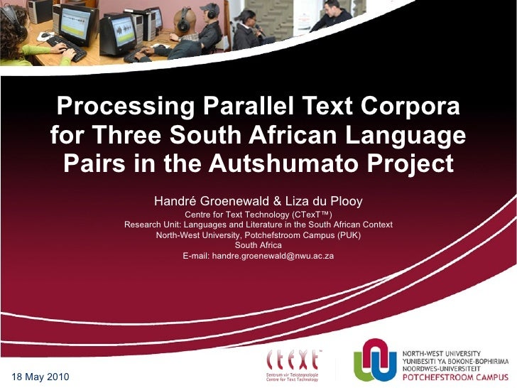 Processing Parallel Text Corpora for Three South African Language Pairs in the Autshumato Project 18 May 2010