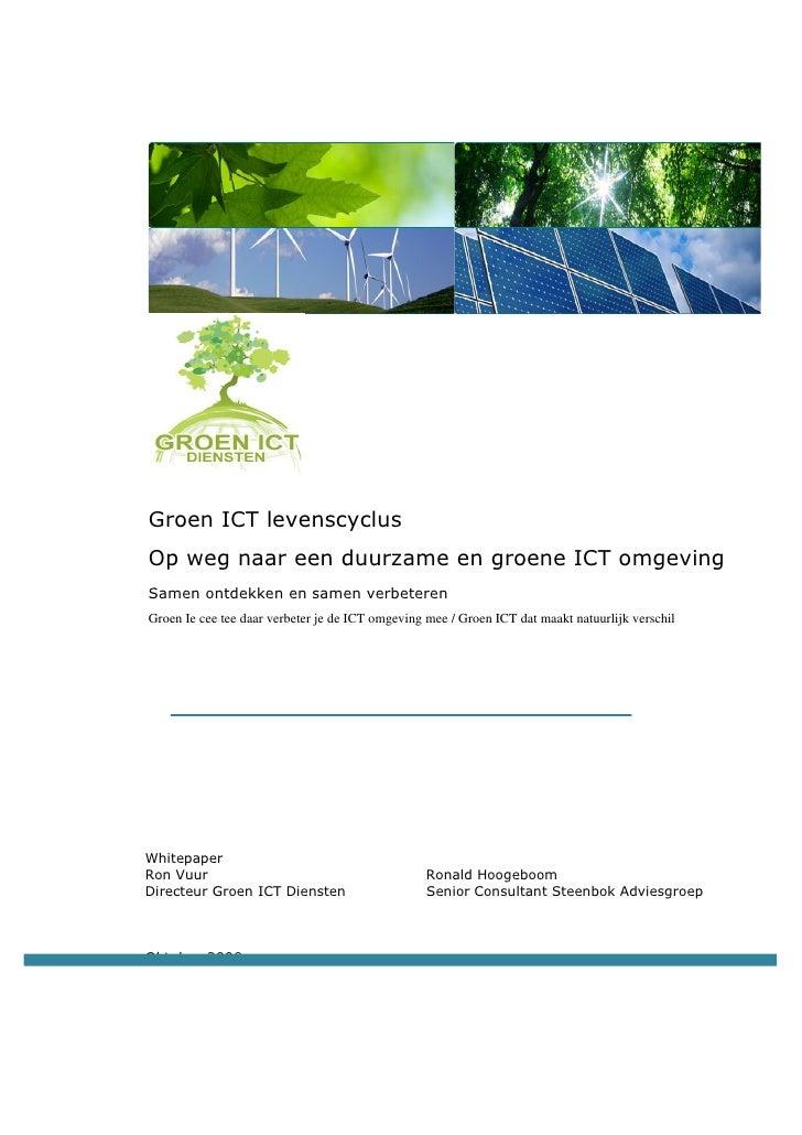 Groen ICT levenscyclus Op weg naar een duurzame en groene ICT omgeving Samen ontdekken en samen verbeteren Groen Ie cee te...