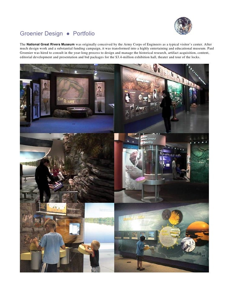 Groenier Design ● Portfolio The National Great Rivers Museum was originally conceived by the Army Corps of Engineers as a ...