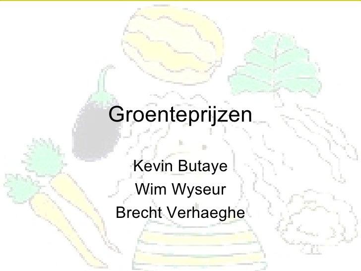 Groenteprijzen Kevin Butaye Wim Wyseur Brecht Verhaeghe